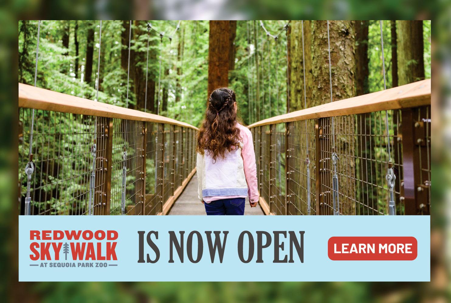 Redwood Sky Walk is now open. Click to leave Sequoia Park Zoo website and visit the Redwood Sky Walk website.